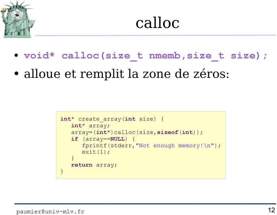 array=(int*)calloc(size,sizeof(int)); if (array==null) {