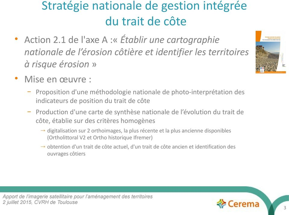 méthodologie nationale de photo-interprétation des indicateurs de position du trait de côte Production d'une carte de synthèse nationale de l évolution du trait de