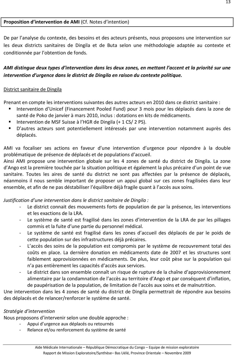 adaptée au contexte et conditionnée par l obtention de fonds.