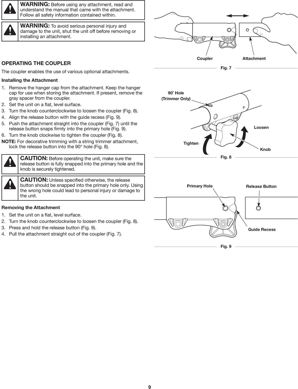 OPERATING THE COUPLER The coupler enables the use of various optional  attachments. Installing the Attachment