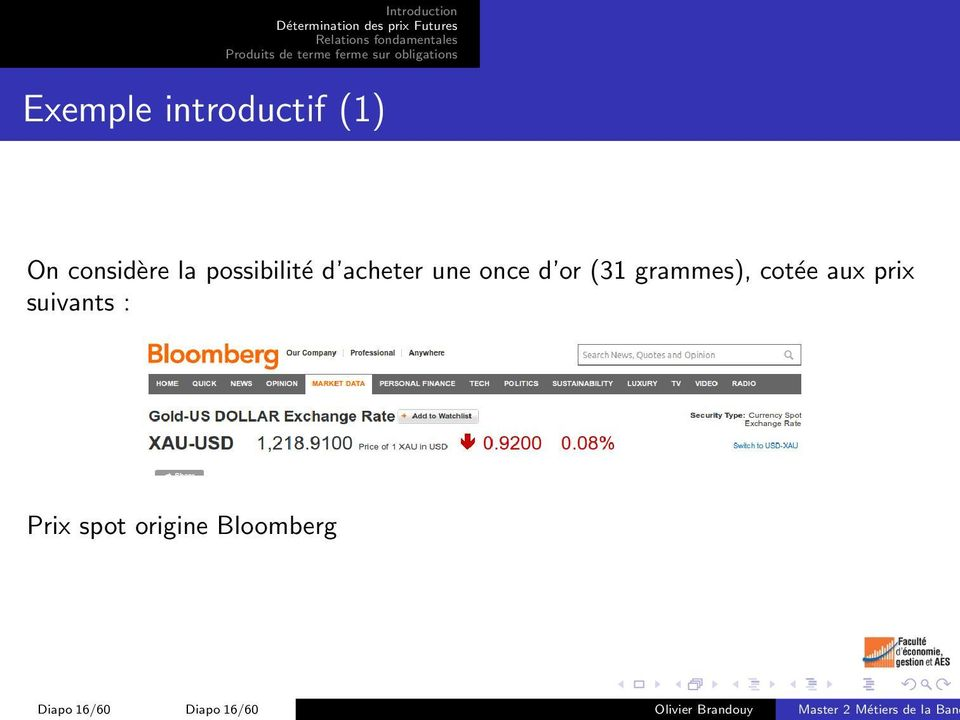 suivants : Prix spot origine Bloomberg Diapo 16/60