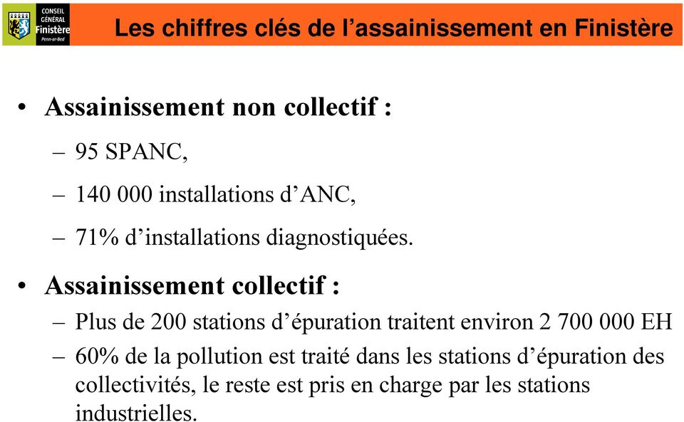Assainissement collectif : Plus de 200 stations d épuration traitent environ 2 700 000 EH 60% de