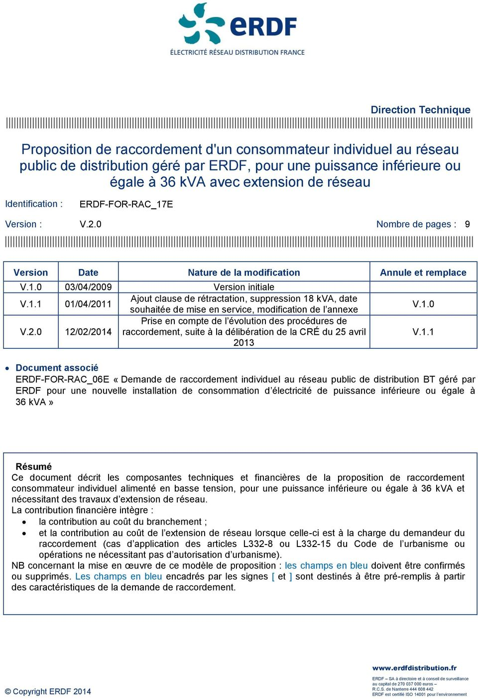 E Version : V.2.0 Nombre de pages : 9 Version Date Nature de la modification Annule et remplace V.1.