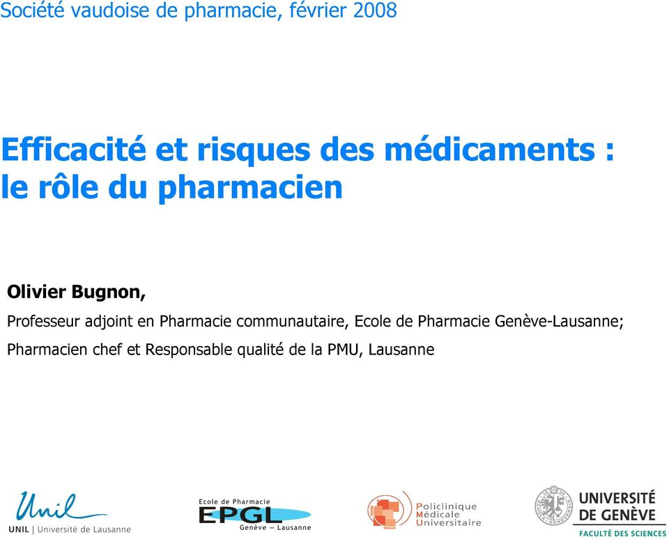 Professeur adjoint en Pharmacie communautaire, Ecole de Pharmacie