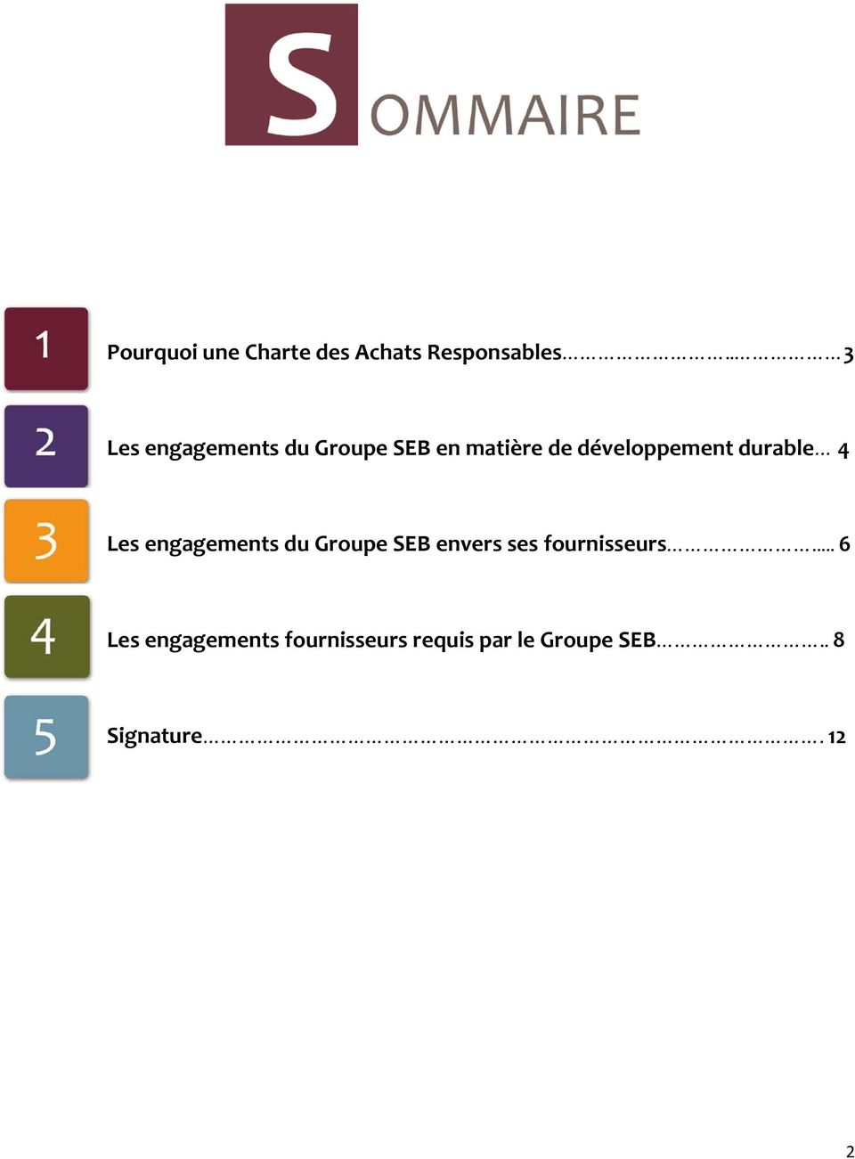 durable 4 Les engagements du Groupe SEB envers ses