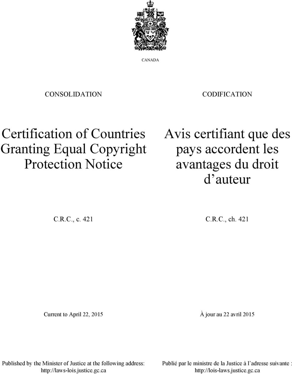 41 Current to April, 015 À jour au avril 015 Published by the Minister of Justice at the following address: