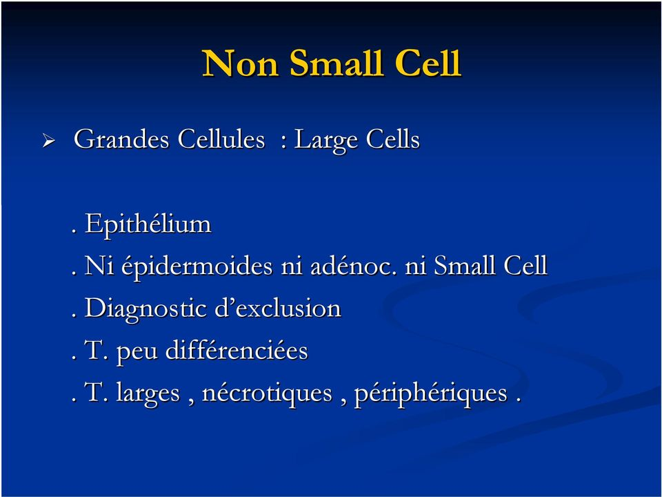 . ni Small Cell. Diagnostic d exclusion d. T.