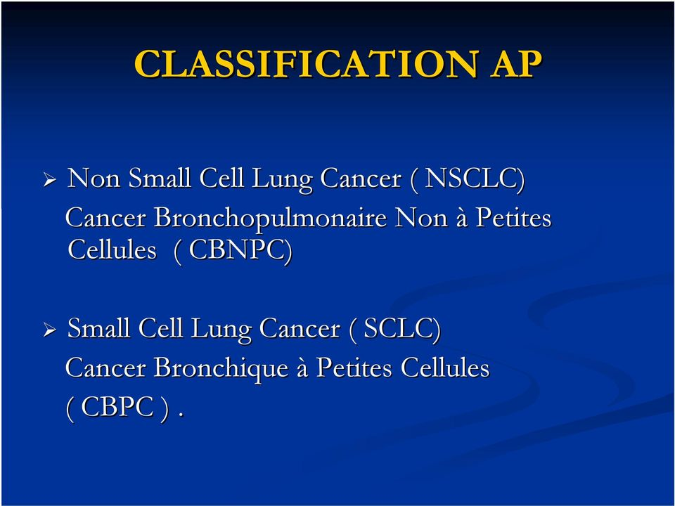 Cellules ( CBNPC) Small Cell Lung Cancer (