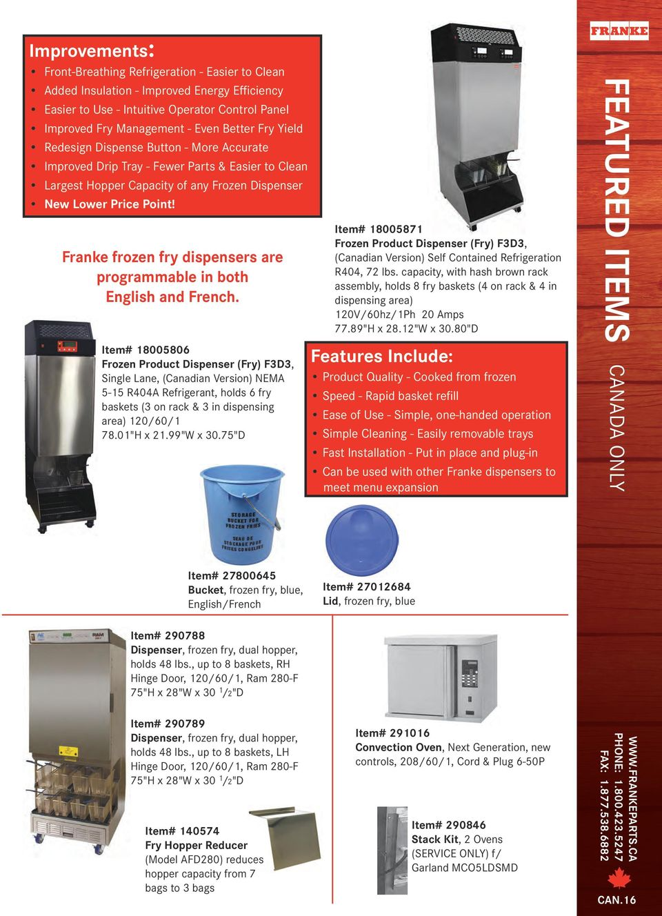 Franke frozen fry dispensers are programmable in both English and French.