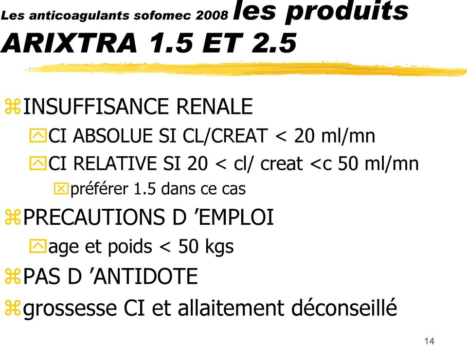 RELATIVE SI 20 < cl/ creat <c 50 ml/mn préférer 1.