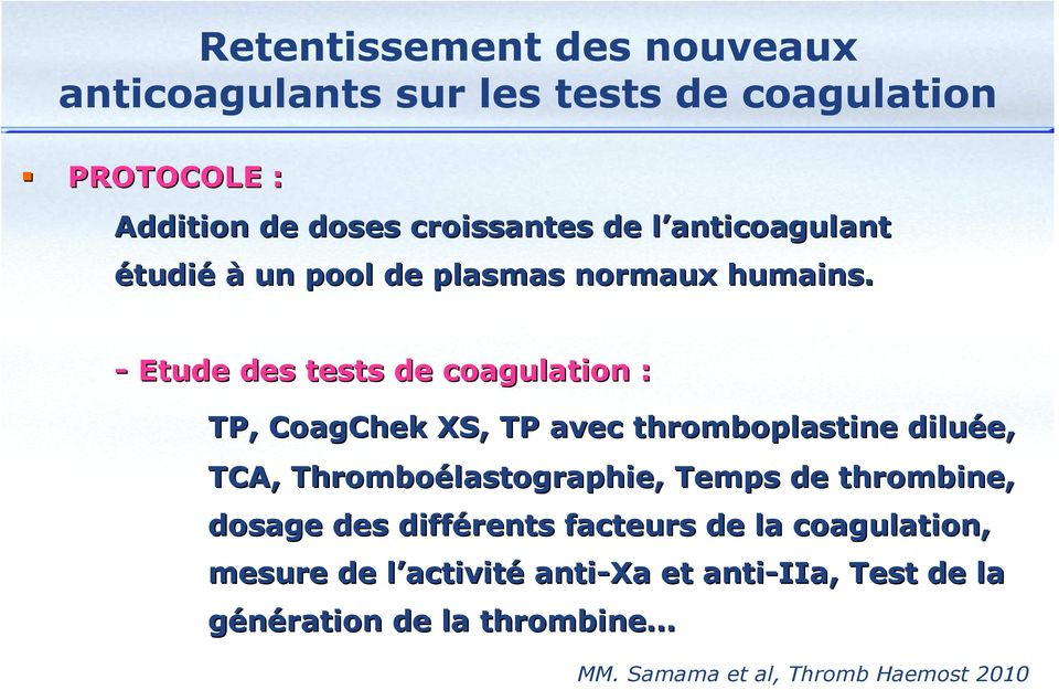 - Etude des tests de coagulation : TP, CoagChek XS, TP avec thromboplastine diluée, TCA, Thromboélastographie, Temps