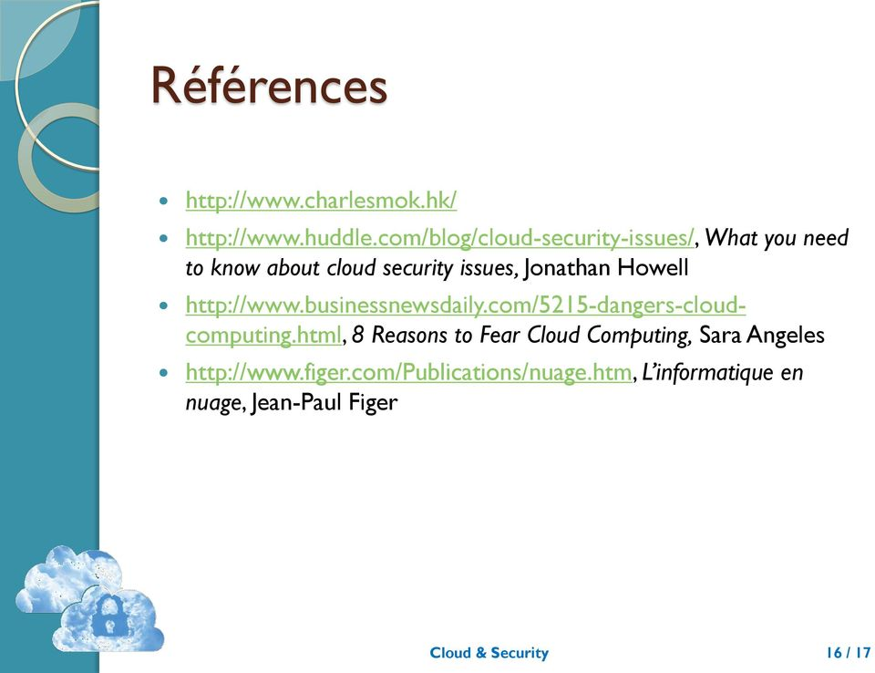 Howell http://www.businessnewsdaily.com/5215-dangers-cloudcomputing.