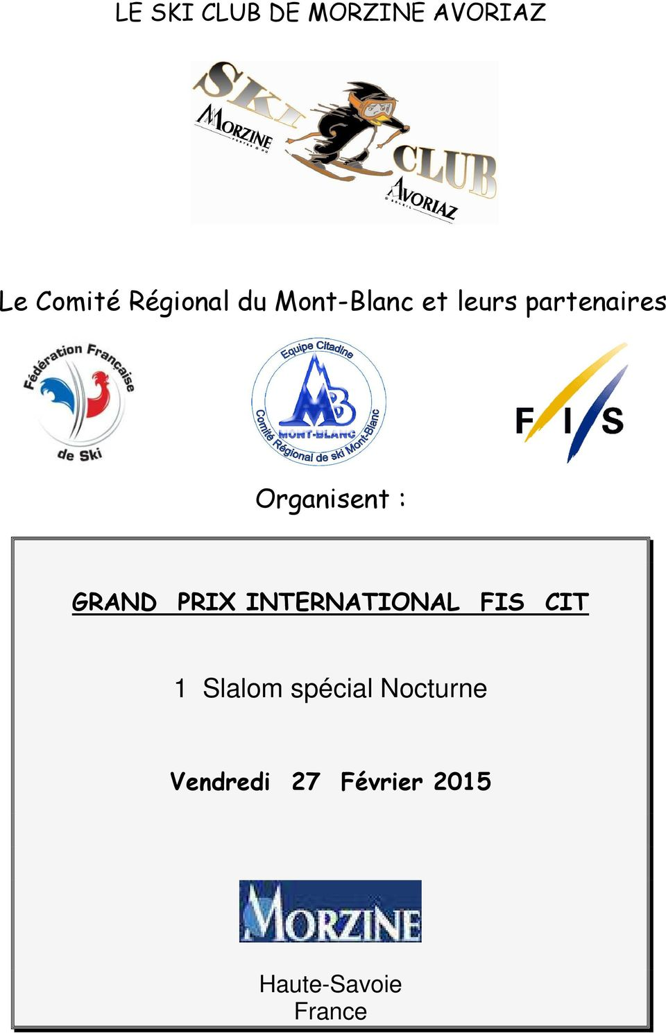 GRAND PRIX INTERNATIONAL FIS CIT 1 Slalom spécial