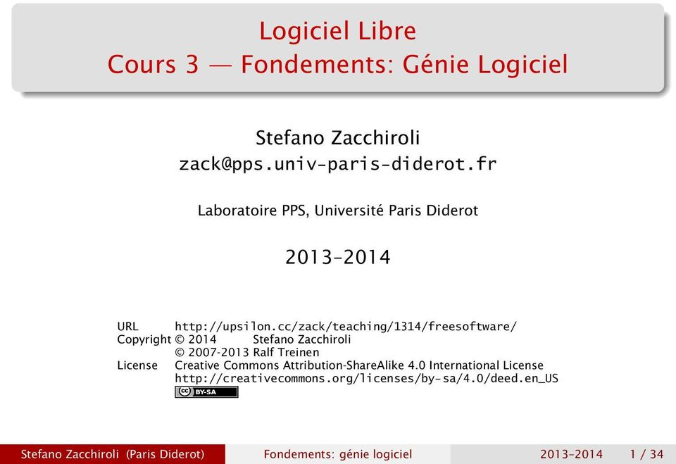 cc/zack/teaching/1314/freesoftware/ Copyright 2014 Stefano Zacchiroli 2007-2013 Ralf Treinen License Creative Commons