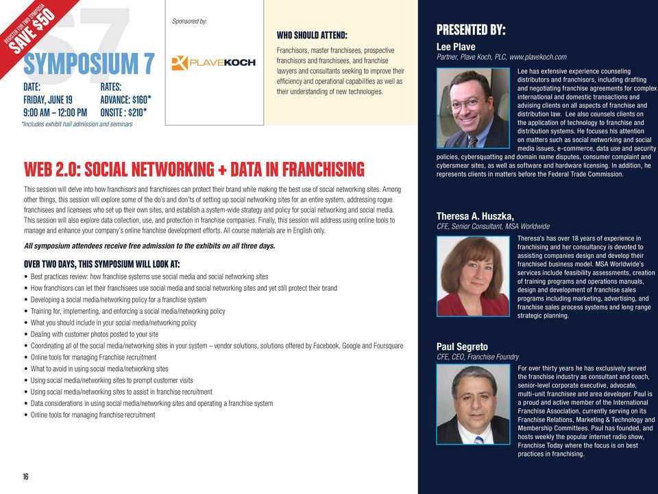 Among other things, this session will explore some of the do s and don ts of setting up social networking sites for an entire system, addressing rogue franchisees and licensees who set up their own