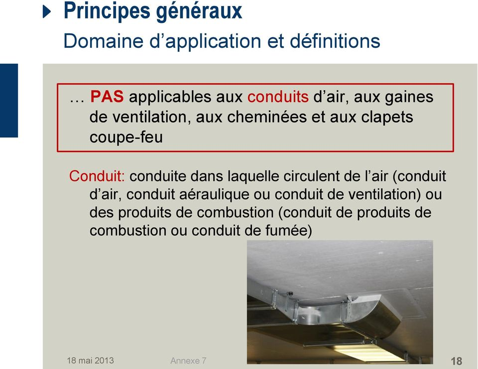 laquelle circulent de l air (conduit d air, conduit aéraulique ou conduit de ventilation) ou