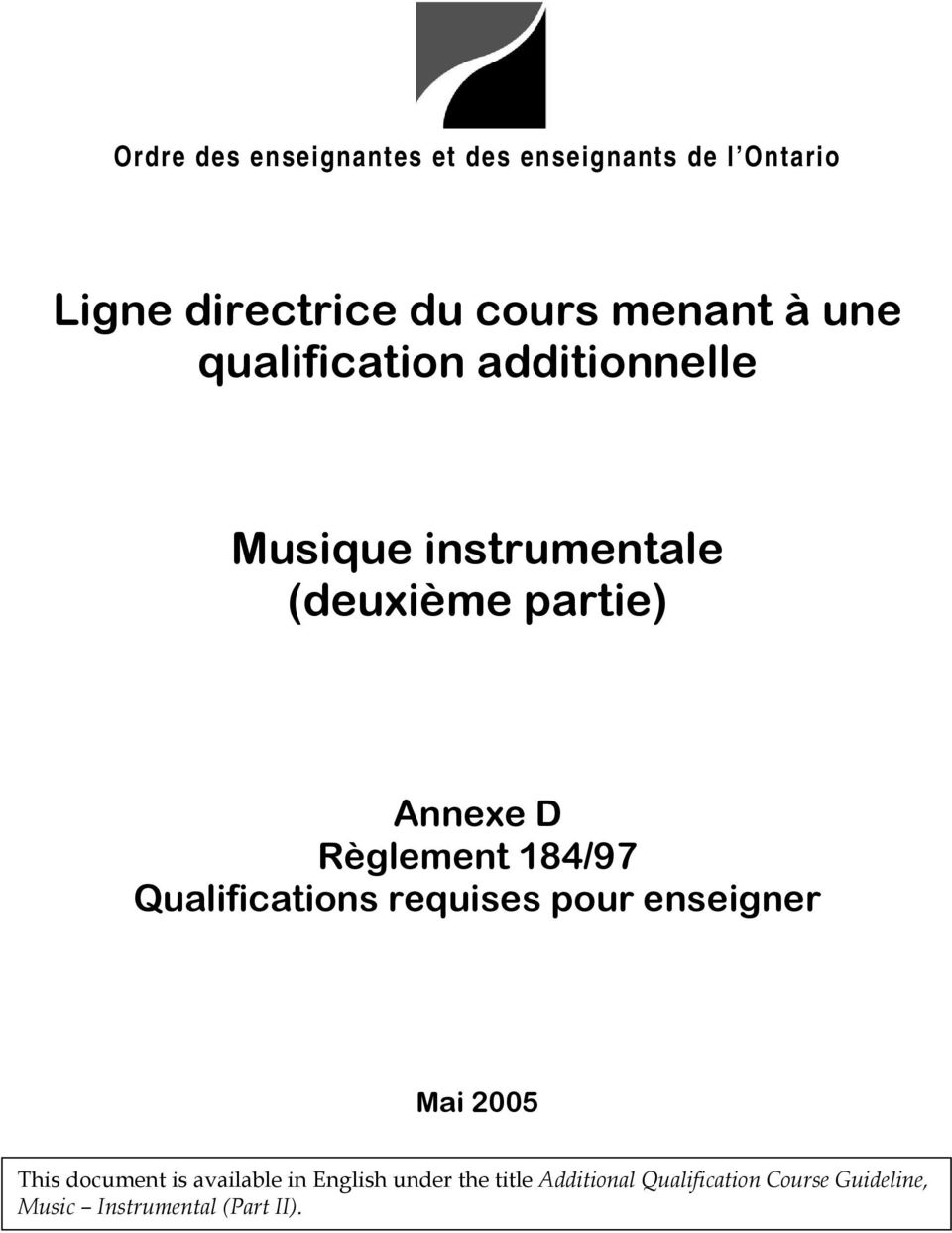 requises pour enseigner Mai 2005 This document is available in English under