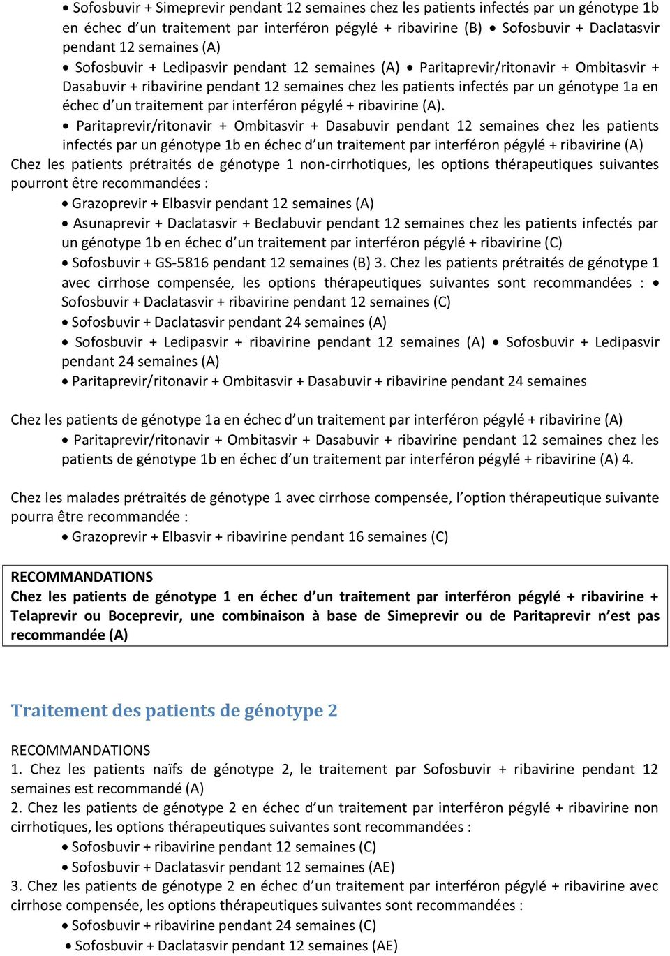 traitement par interféron pégylé + ribavirine (A).