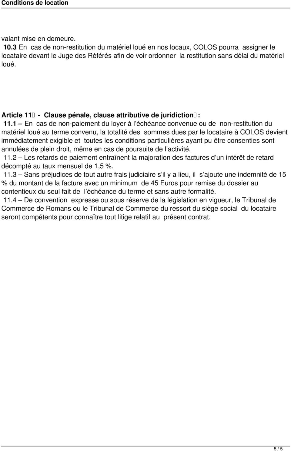 Article 11 - Clause pénale, clause attributive de juridiction : 11.