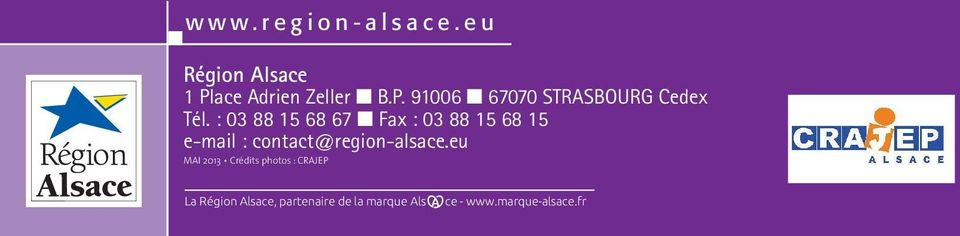 : 03 88 15 68 67 Fax : 03 88 15 68 15 e-mail : contact@region-alsace.
