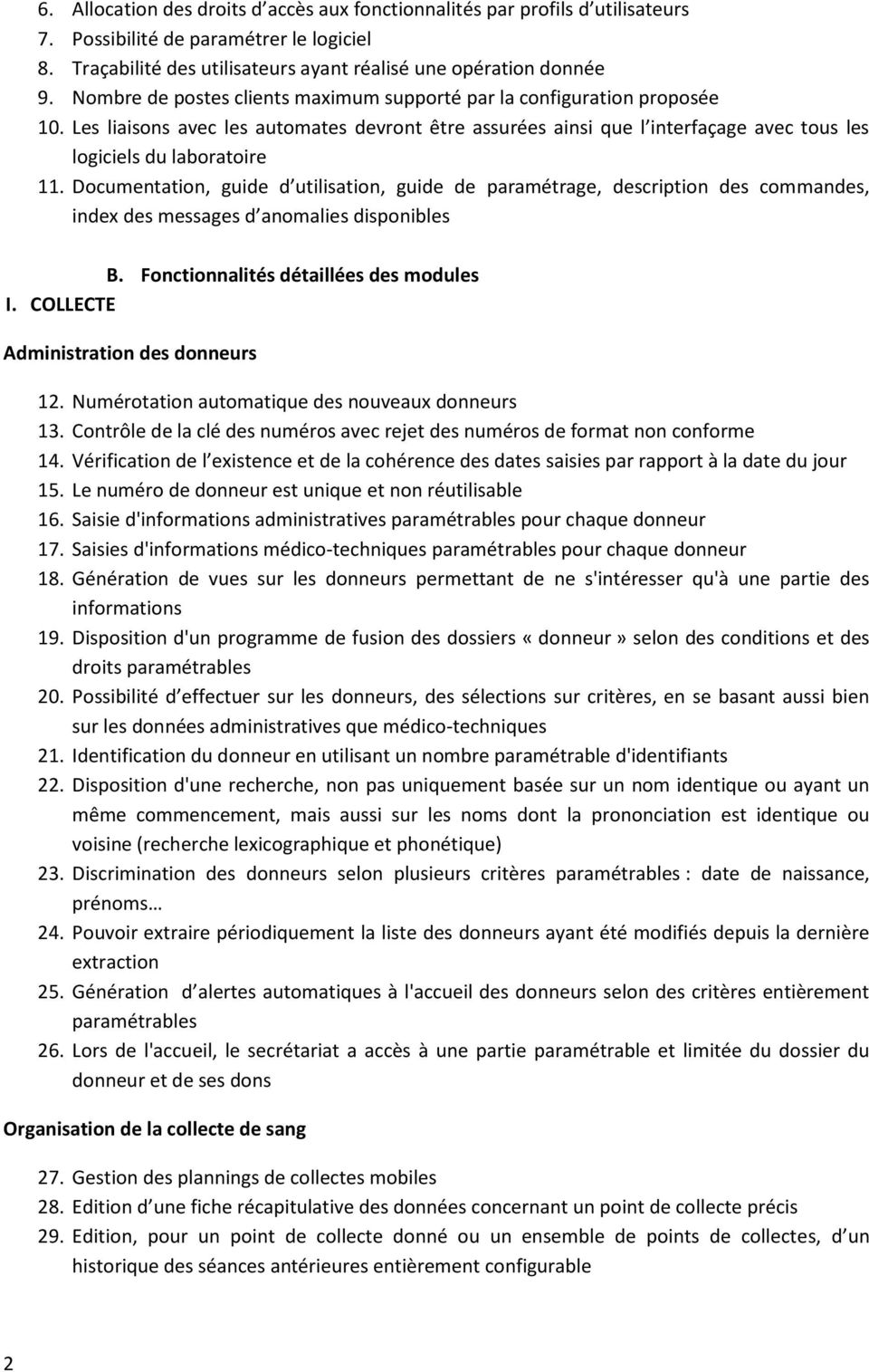 Documentation, guide d utilisation, guide de paramétrage, description des commandes, index des messages d anomalies disponibles B. Fonctionnalités détaillées des modules I.