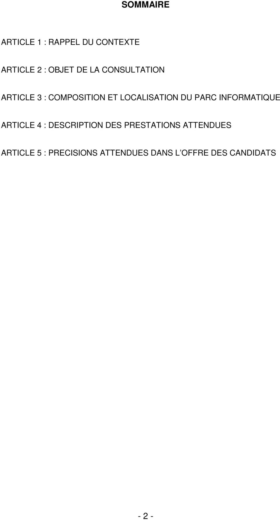 INFORMATIQUE ARTICLE 4 : DESCRIPTION DES PRESTATIONS ATTENDUES