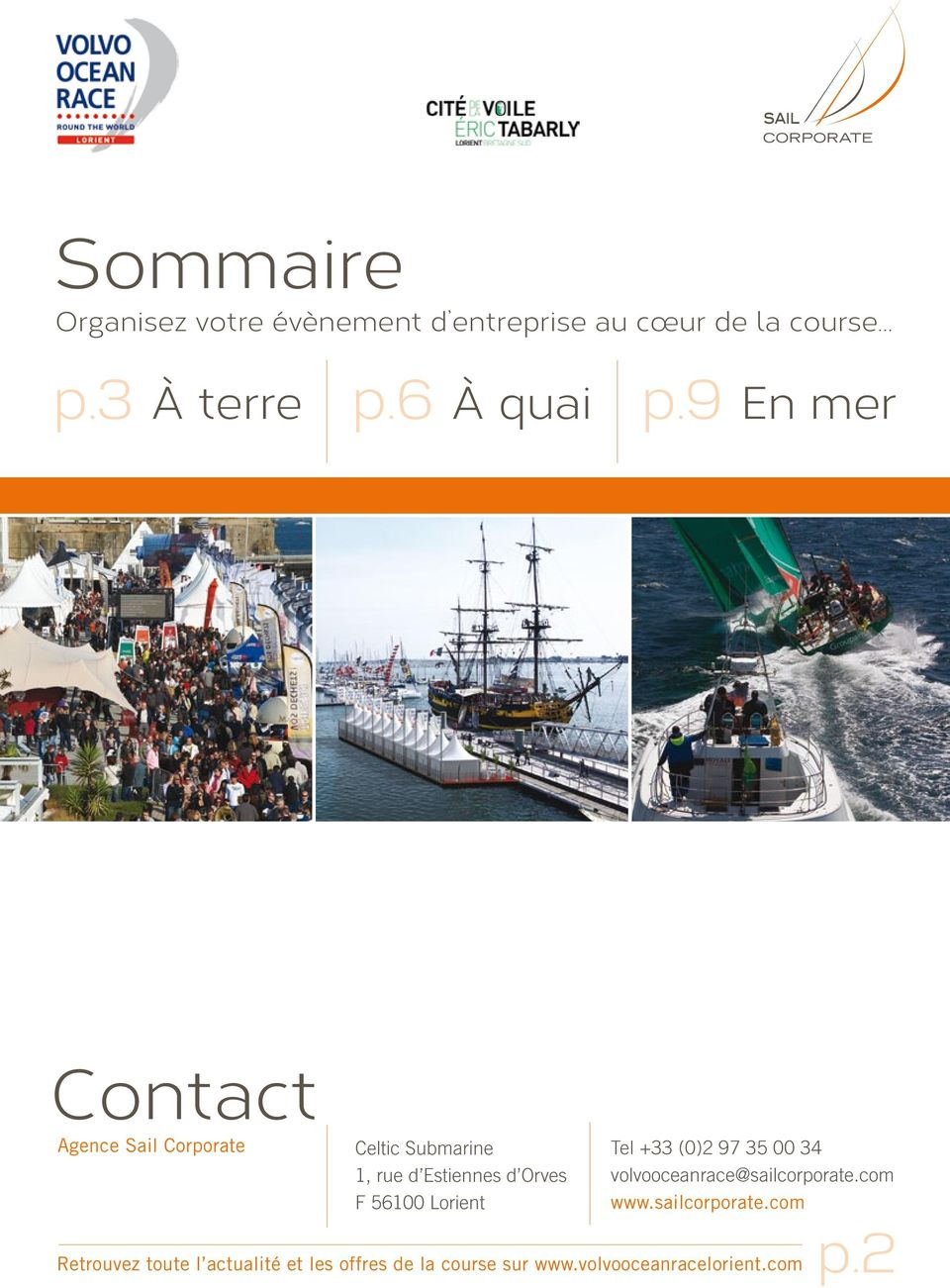 9 En mer Contact Agence Sail Corporate Celtic Submarine 1, rue d Estiennes d Orves F 56100