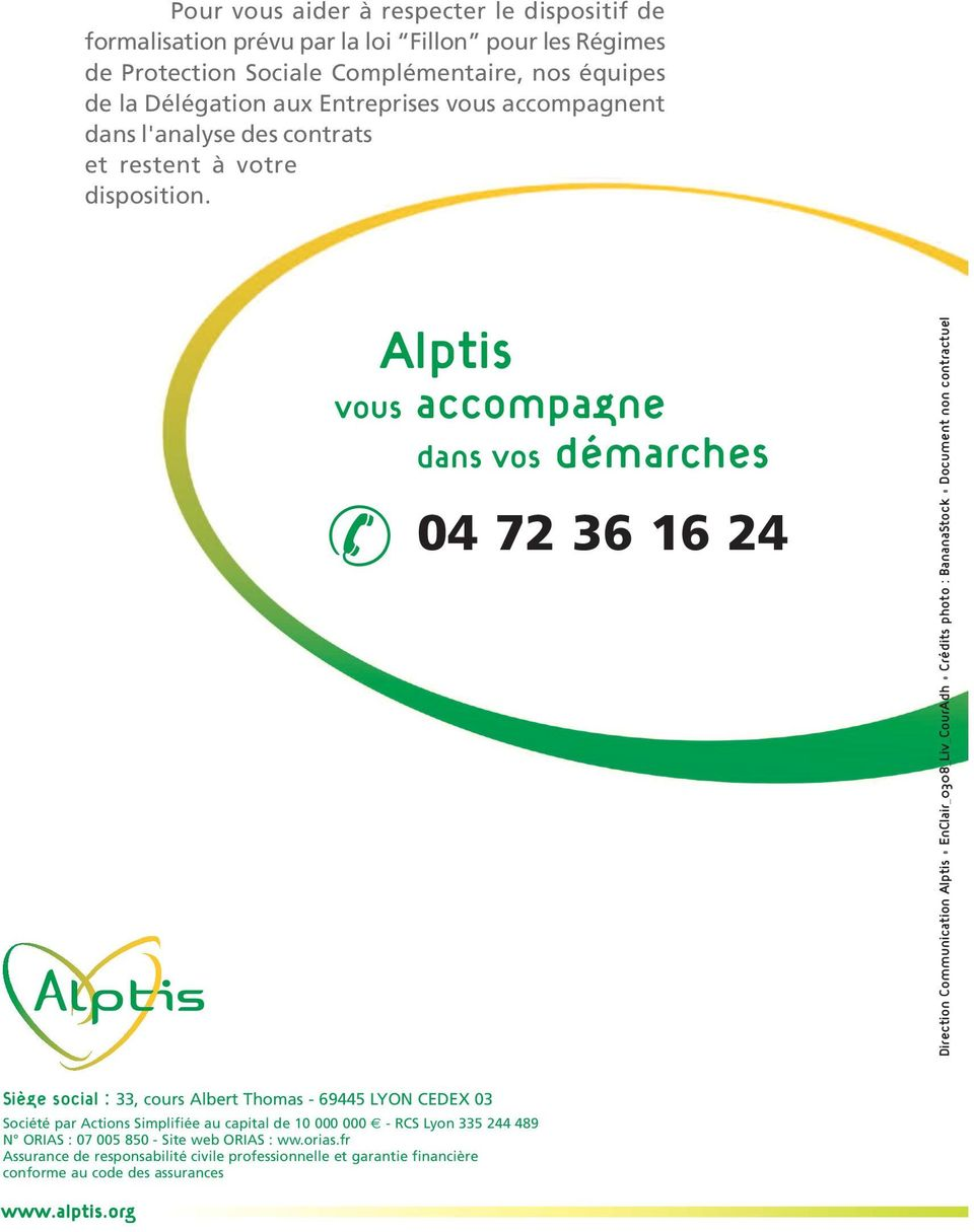 Alptis vous accompagne dans vos démarches 04 72 36 16 24 Direction Communication Alptis EnClair_0308_Liv_CourAdh Crédits photo : BananaStock Document non contractuel Siège social :