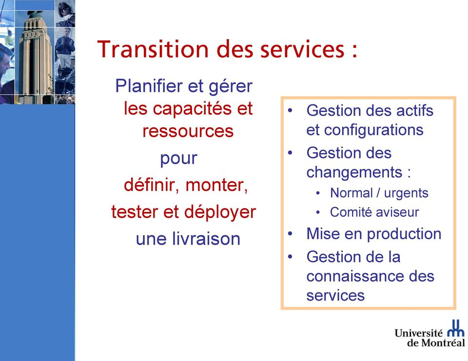 configurations Gestion des changements : Normal / urgents