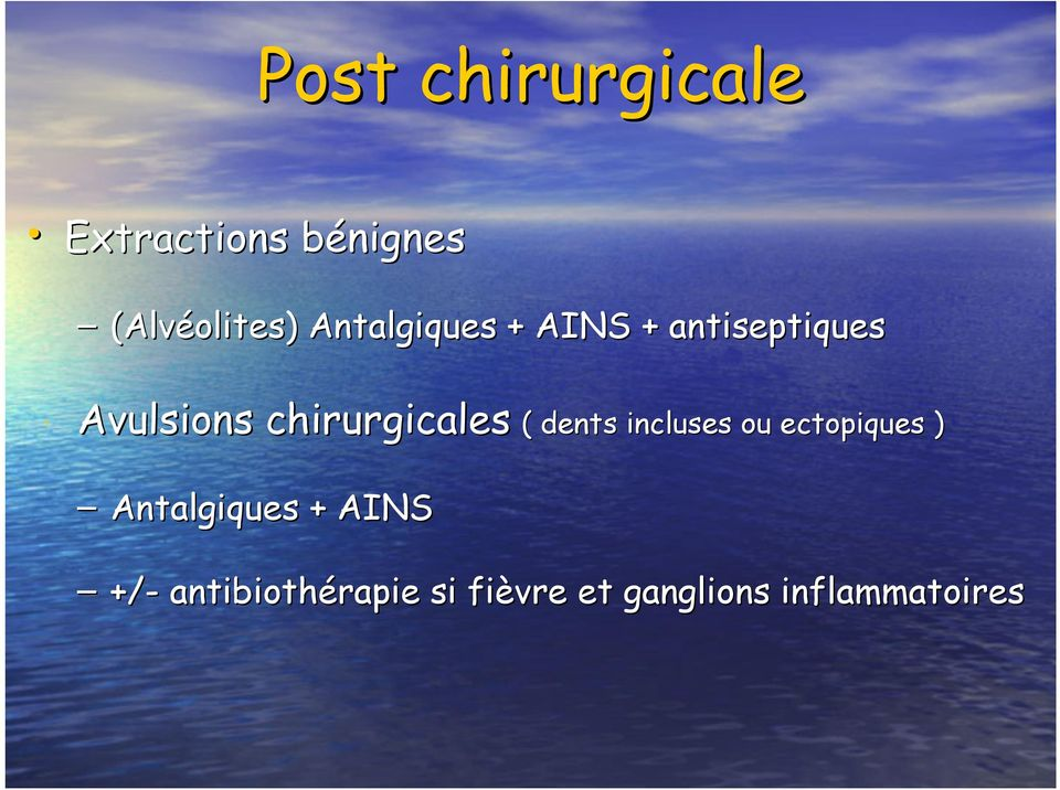 chirurgicales ( dents incluses ou ectopiques )
