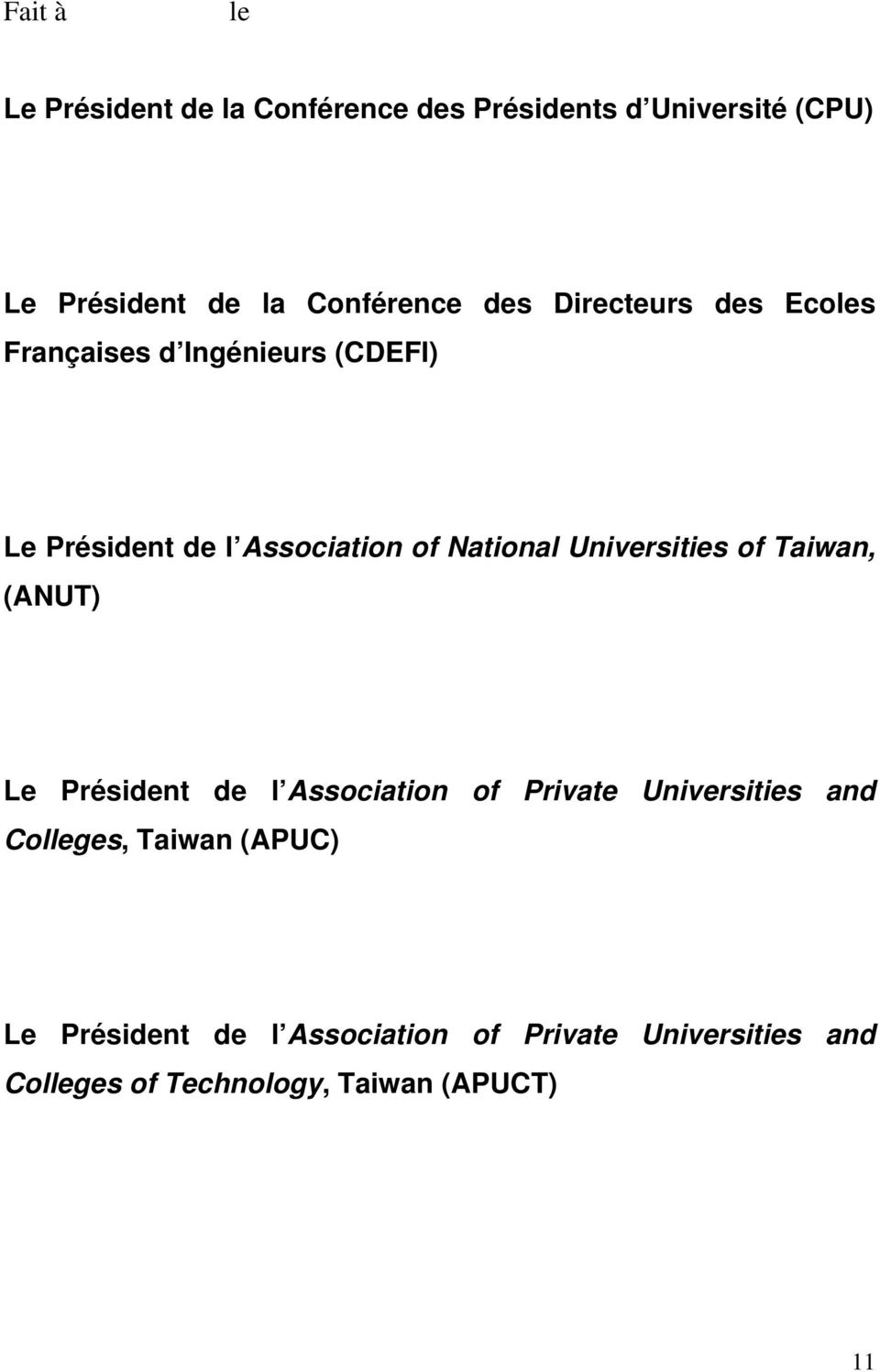 Universities of Taiwan, (ANUT) Le Président de l Association of Private Universities and Colleges,