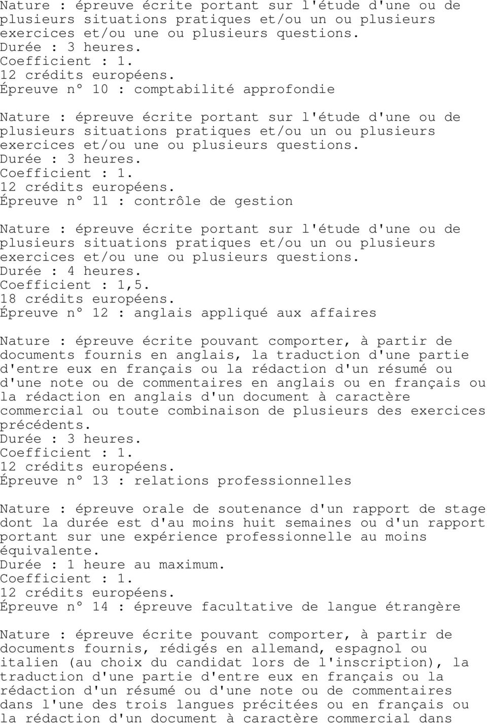 Épreuve n 12 : anglais appliqué aux affaires Nature : épreuve écrite pouvant comporter, à partir de documents fournis en anglais, la traduction d'une partie d'entre eux en français ou la rédaction