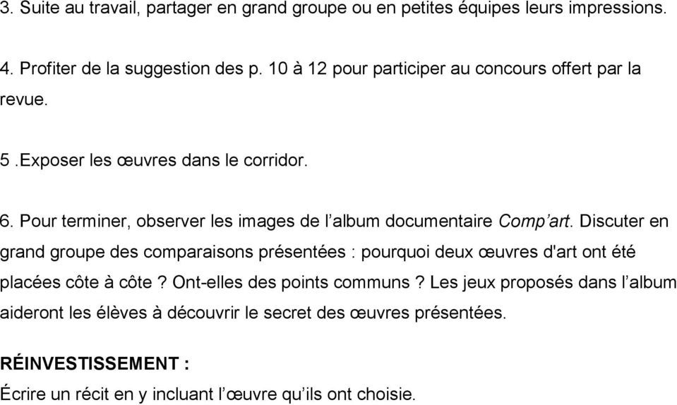 Pour terminer, observer les images de l album documentaire Comp art.