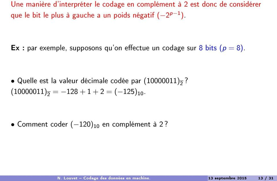 Ex : par exemple, supposons qu'on eectue un codage sur 8 bits (p = 8).