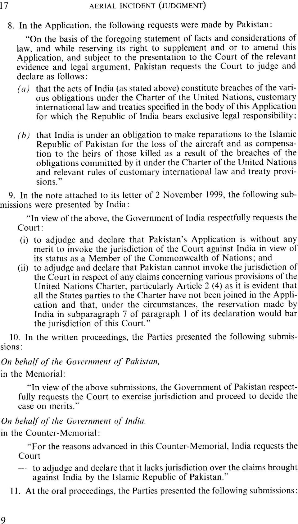 amend this Application, and subject to the presentation to the Court of the relevant evidence and legal argument, Pakistan requests the Court to judge and declare as follows: (u) that the acts of