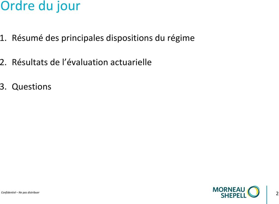 dispositions du régime 2.