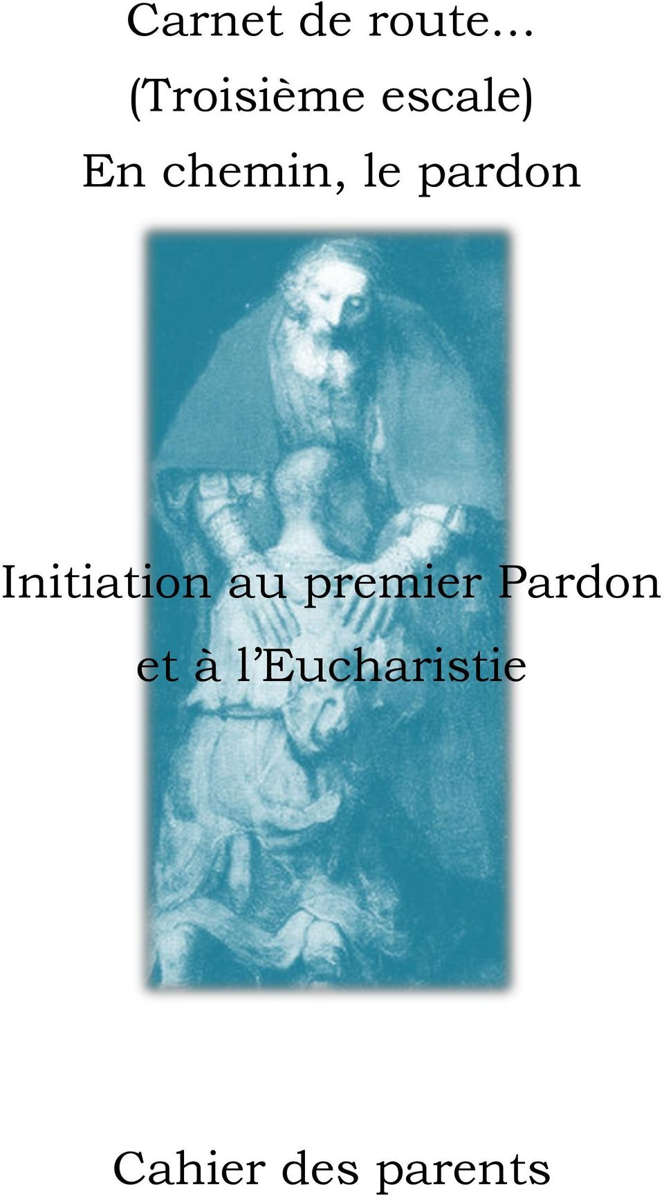 Initiation au premier Pardon