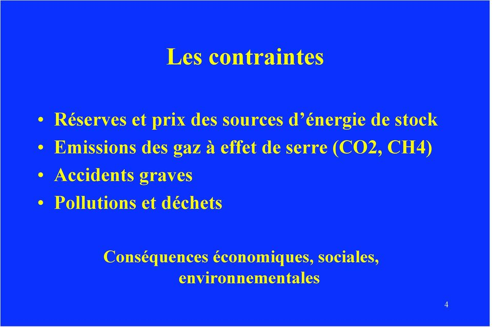 serre (CO2, CH4) Accidents graves Pollutions et