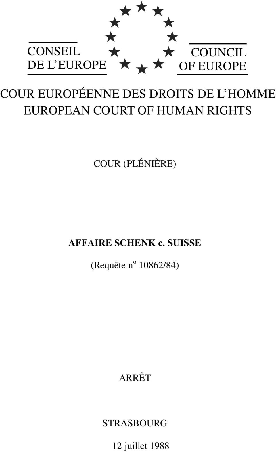 HUMAN RIGHTS COUR (PLÉNIÈRE) AFFAIRE SCHENK c.