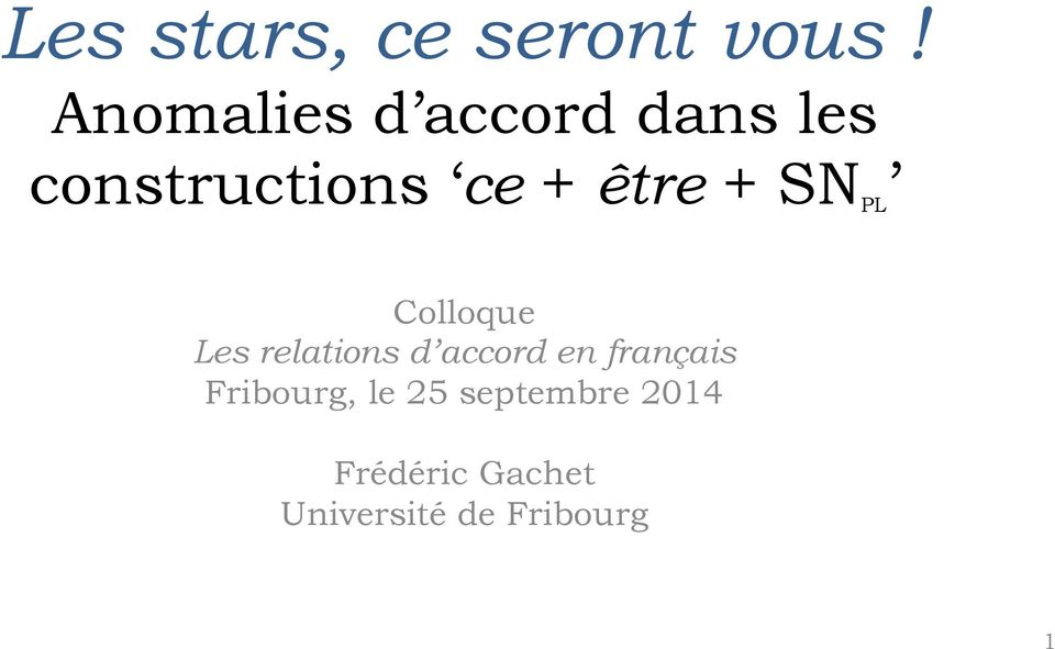 être + SN PL Colloque Les relations d accord en