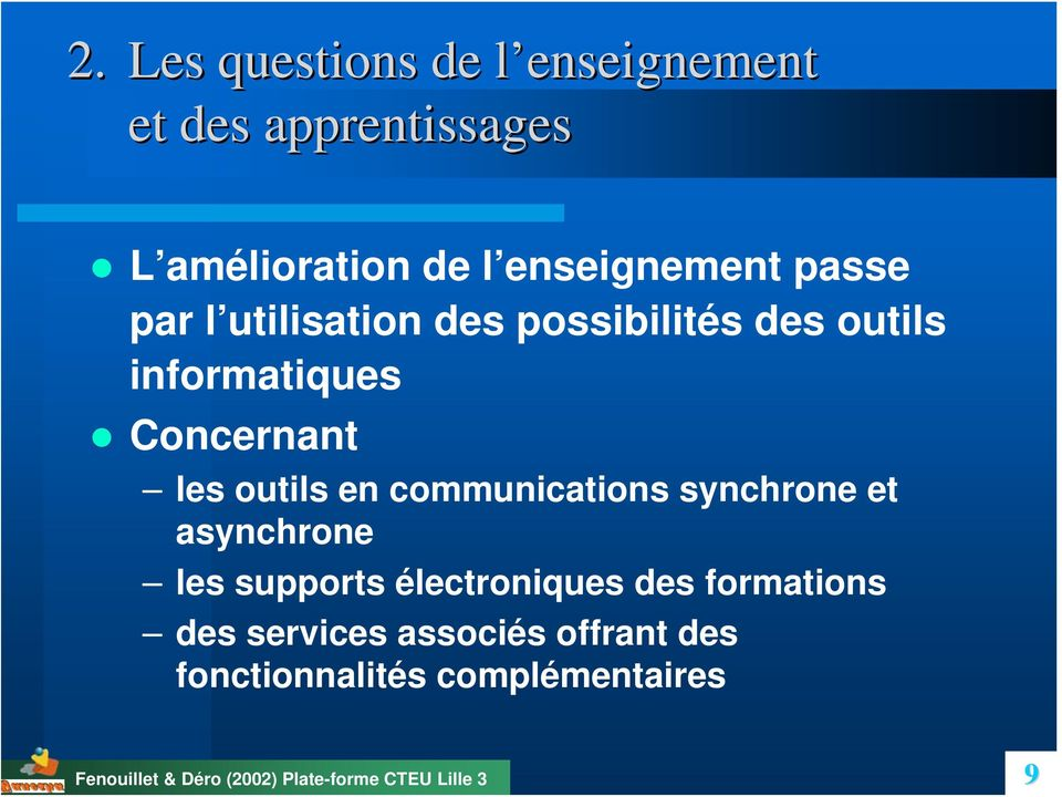 Concernant les outils en communications synchrone et asynchrone les supports