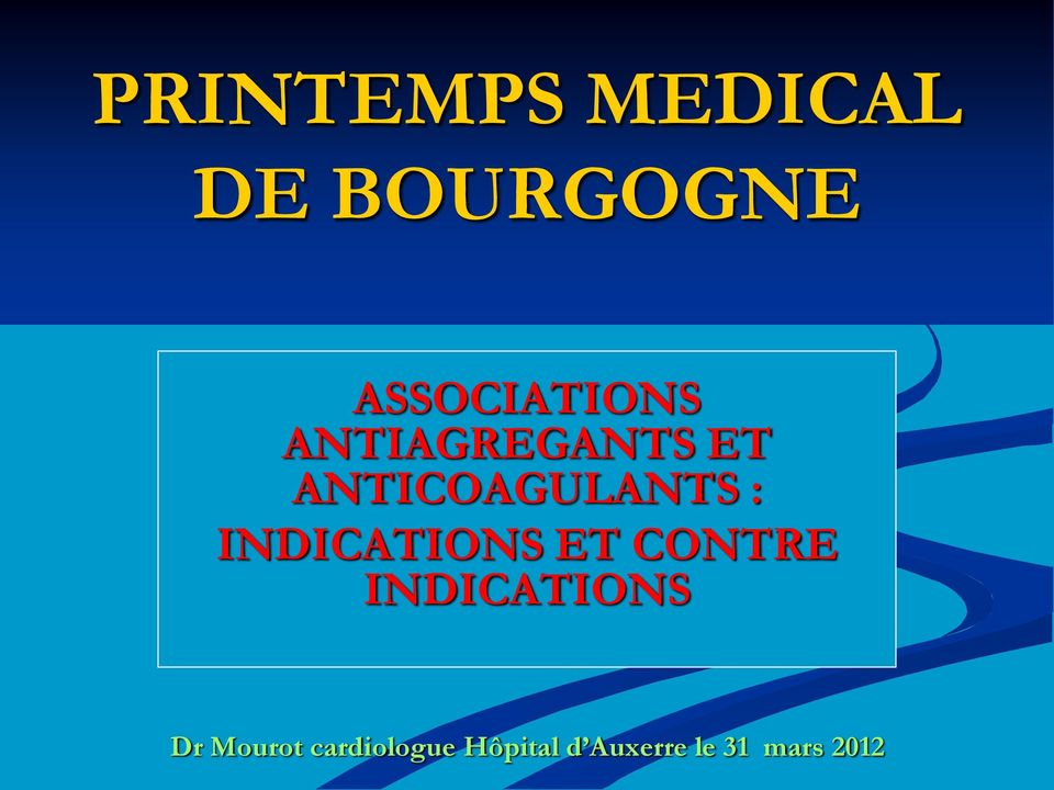 ANTICOAGULANTS : INDICATIONS ET CONTRE
