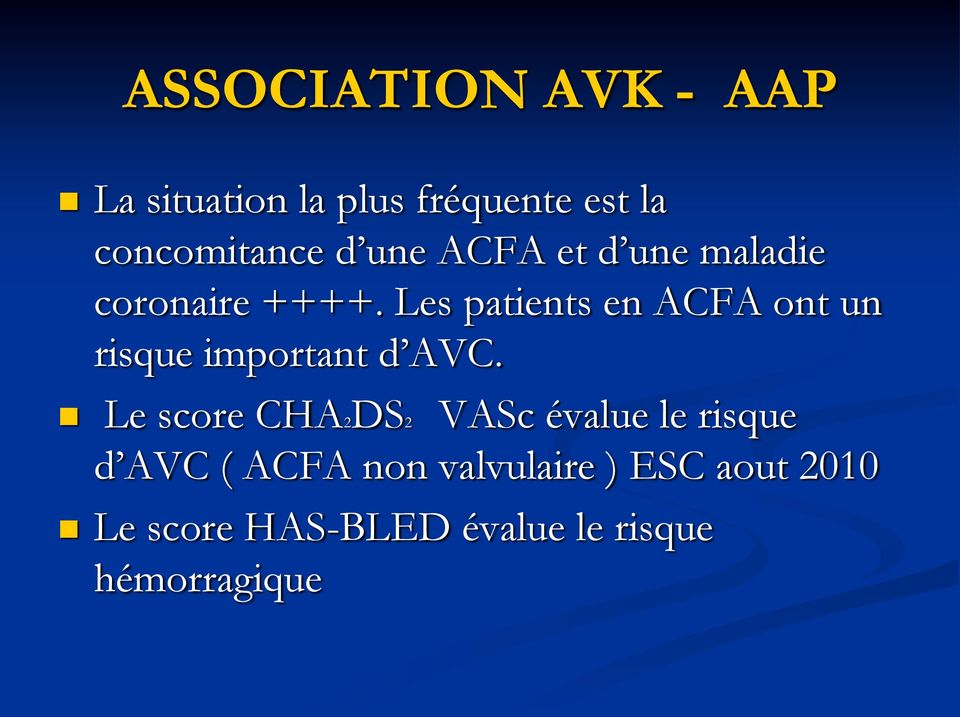 Les patients en ACFA ont un risque important d AVC.