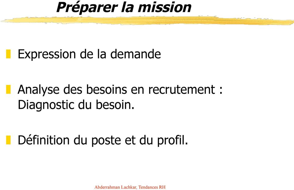 recrutement : Diagnostic du besoin.