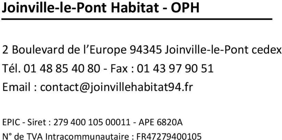 01 48 85 40 80 - Fax : 01 43 97 90 51 Email : contact@joinvillehabitat94.