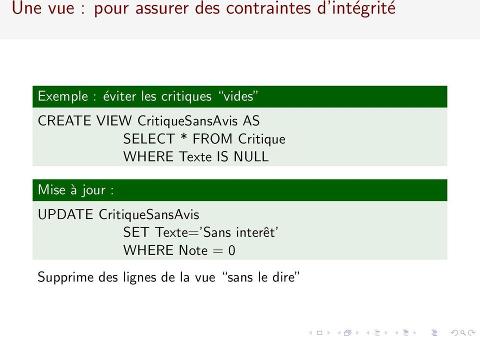 Critique WHERE Texte IS NULL Mise à jour : UPDATE CritiqueSansAvis SET