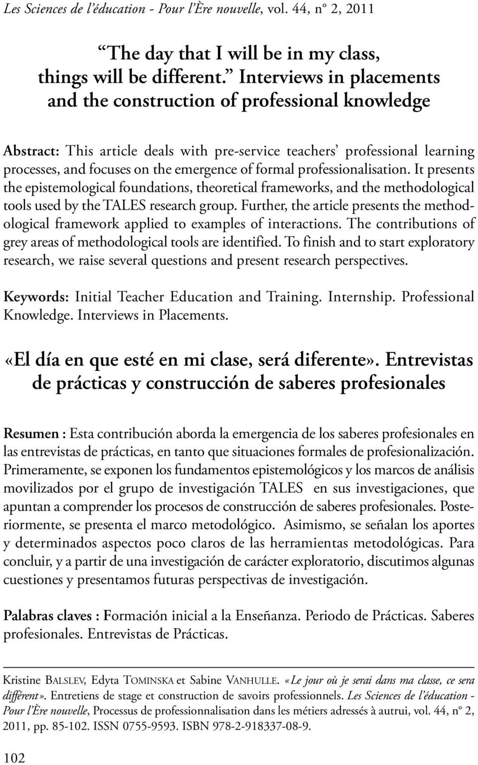 professionalisation. it presents the epistemological foundations, theoretical frameworks, and the methodological tools used by the TAlES research group.