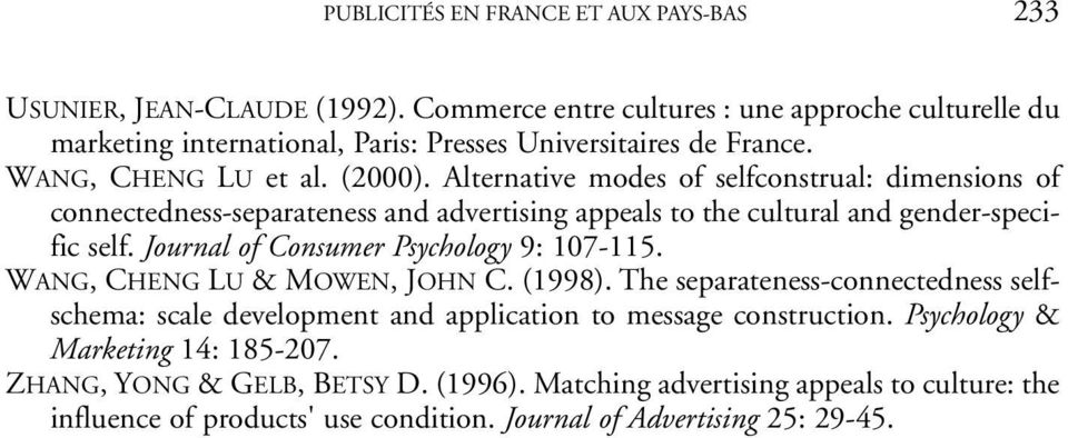 Alternative modes of selfconstrual: dimensions of connectedness-separateness and advertising appeals to the cultural and gender-specific self.