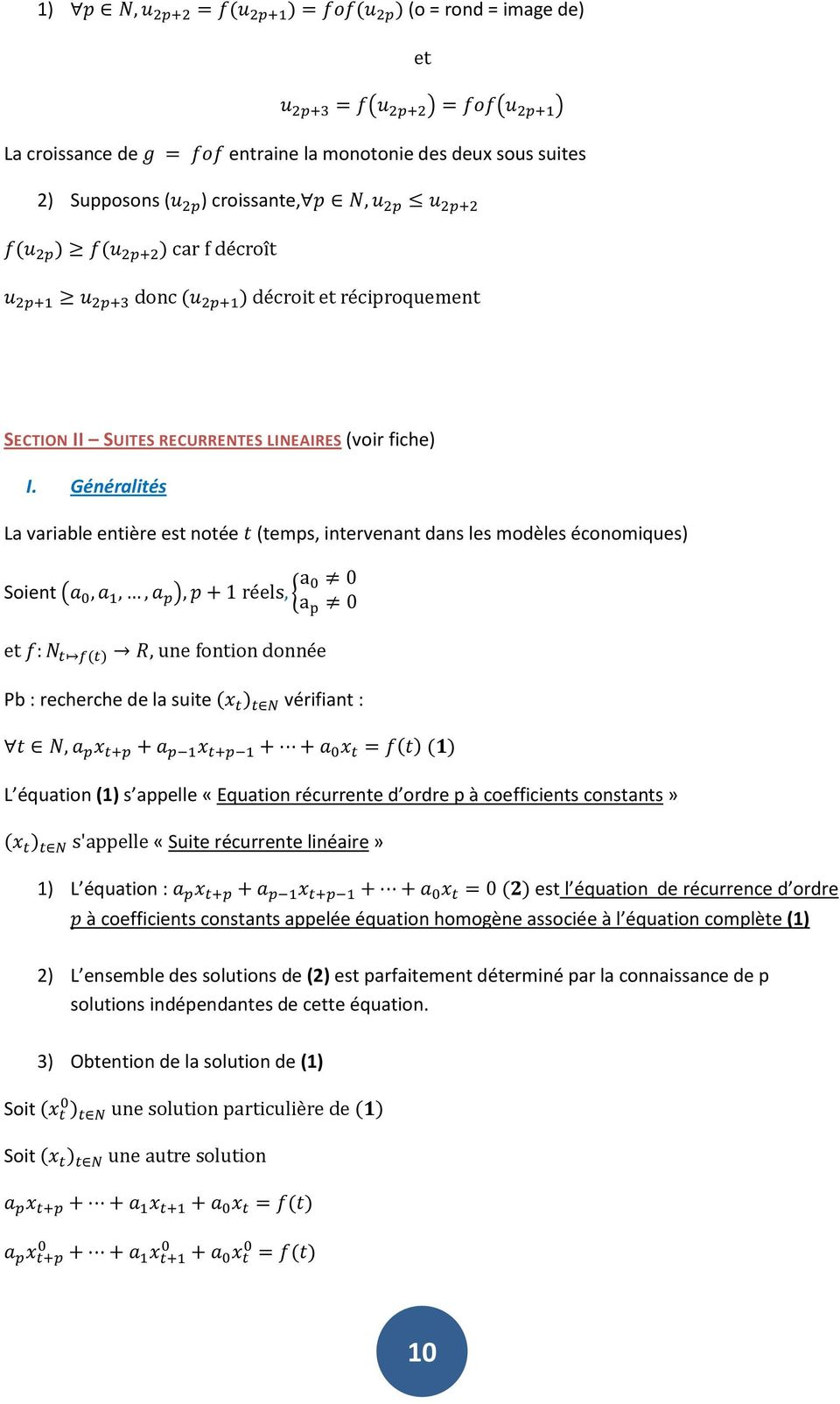 d ordre p à coefficients constants» «Suite récurrente linéaire» 1) L équation : est l équation de récurrence d ordre à coefficients constants appelée équation homogène associée à l