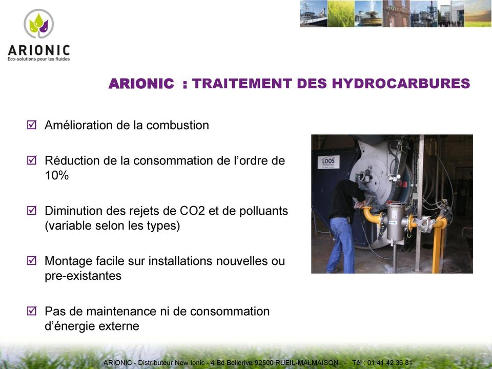 et de polluants (variable selon les types) Montage facile sur installations